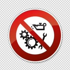Do not oil or clean when in use. Keep off when operated Lubricate the working mechanisms, prohibition sign, on checked transparent background. Vector illustration. Eps 10 vector file. : Stock Photo or Stock Video Download rcfotostock photos, images and assets rcfotostock | RC-Photo-Stock.: