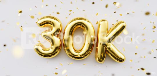 30k followers celebration. Social media achievement poster. 30k followers thank you lettering. Golden sparkling confetti ribbons. Gratitude text on white background.  : Stock Photo or Stock Video Download rcfotostock photos, images and assets rcfotostock | RC-Photo-Stock.: