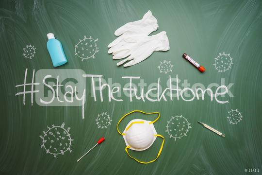 Stay the fuck home hastag or Slogan for anti virus protection to prevent corona COVID-19 infection on a green chalkboard with mask,  thermometer, swab, blood test  : Stock Photo or Stock Video Download rcfotostock photos, images and assets rcfotostock | RC-Photo-Stock.: